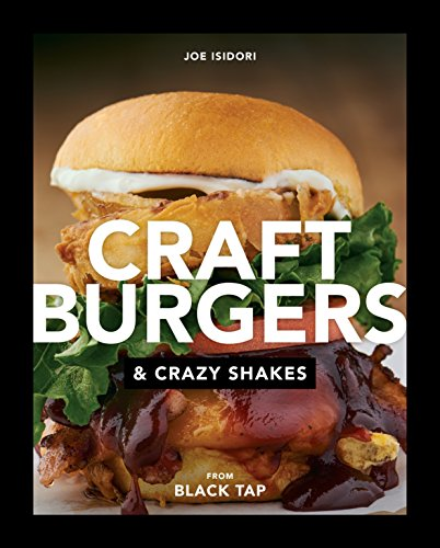 Craft Burgers and Crazy Shakes from Black Tap (Black Tap)