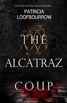 The Alcatraz Coup: A Prequel to the Red Dog Conspiracy by [Loofbourrow, Patricia]