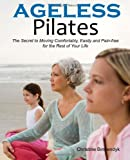 Ageless Pilates, Christine Binnendyk, 098231700X