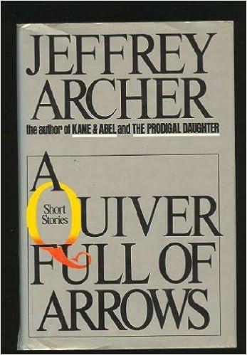 A Quiver Full Of Arrows Jeffrey Archer 9780671426026 Amazon