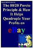(2017 Update) THE 80/20 PARETO PRINCIPLE & HOW IT HELPS QUADRUPLE YOUR PROFITS ON EBAY