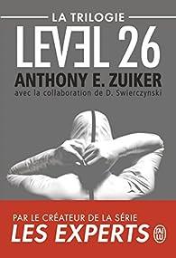Level 26 : La trilogie : Level 26 ; Dark Prophecy ; Dark Revelations par Anthony E. Zuiker