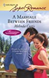 A Marriage Between Friends, Melinda Curtis, 0373715013