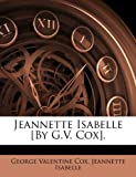 Jeannette Isabelle [by G V Cox], George Valentine Cox and Jeannette Isabelle, 1174008989