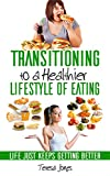 Transitioning to a Healthier Lifestyle of Eating is book that you will want to keep in close proximity as a reminder to help with your goal of eating healthier.  It is a simple fundamental guide for those who want to begin to implement lifestyle chan...