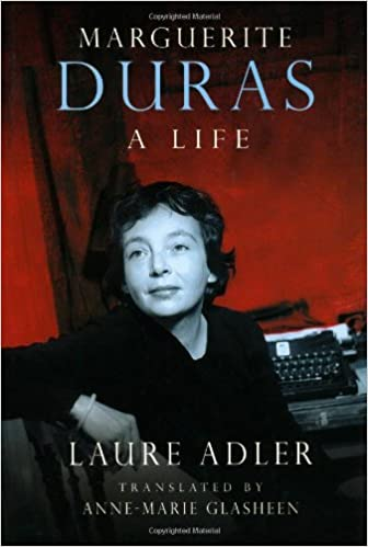 Marguerite Duras A Life Adler Laure Glasheen Anne Marie 9780226007588 Amazon Com Books