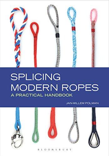 Splicing Modern Ropes: A Practical Handbook (Handbook Of Knots)