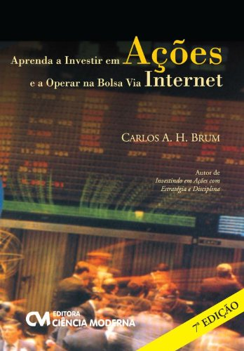 Aprenda a Investir em Ações e a Operar na Bolsa Via Internet
