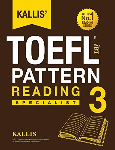 Kallis' TOEFL iBT Pattern Reading 3: Specialist (College Test Prep 2016 + Study Guide Book + Practice Test + Skill Building - TOEFL iBT 2016)