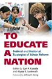 To Educate a Nation: Federal and National Strategies of School Reform (Studies in Government & Public Policy)