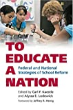 img - for To Educate a Nation: Federal and National Strategies of School Reform (Studies in Government and Public Policy) book / textbook / text book