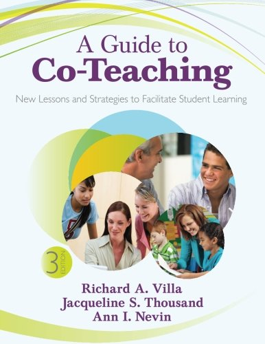 A Guide to Co-Teaching: New Lessons and Strategies to Facilitate Student Learning