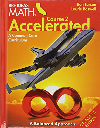 Larson BIG IDEAS California: Student Edition Accelerated Course 2 2015