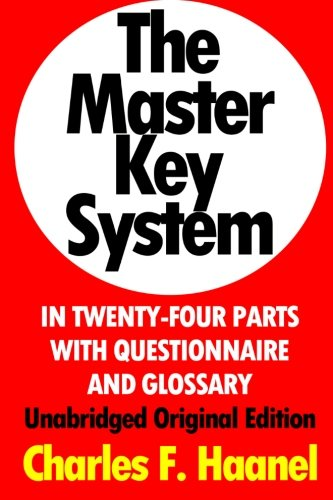 Original Keys - The Master Key System In Twenty-Four Parts With Questionnaire And Glossary: Unabridged Original Edition [Annotated]