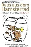 Raus aus dem Hamsterrad - Mehr Zeit - Mehr Erfolg - No Burnout