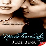 Never Too Late | Julie Blair