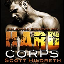 Hard Corps: Selected Sinners MC Romance Audiobook by Scott Hildreth Narrated by Jae Delane, Jean-Paul Mordrake