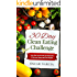 Clean Eating: 30 Day Clean Eating Challenge: Learn How to Eat Clean And Effectively to Increase Energy and Live a Happier Life!!: Health,Your, Weight,Crock,Book,Happier ...