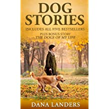 Dog Stories: The Complete Dana Landers Collection