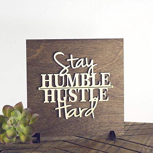 MannMade Designs Stay Humble Hustle Hard Wood Sign