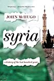 Syria: A History of the Last Hundred Years