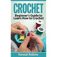 Crochet: Beginner's Guide to Learn How to Crochet
