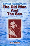 Ernest Hemingway's The Old Man and the Sea, R.N. Singh, 8171567932