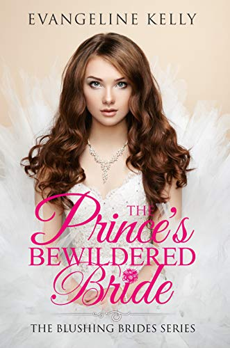 The Prince's Bewildered Bride (Blushing Brides Book 5) ()