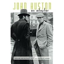 John Huston as Adaptor (Suny Series, Horizons of Cinema)