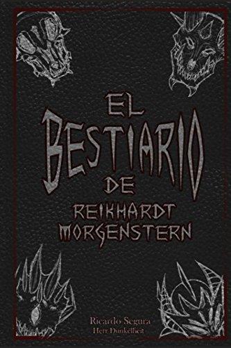 El Bestiario de Reikhardt Morgenstern Tapa blanda – 28 oct 2017 Ricardo Segura Marisa Olvera Independently published 1981091904