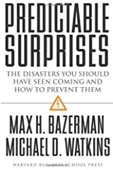 Predictable Surprises: The Disasters You Should Have Seen Coming, and How to Prevent Them (Leadership for the Common Good) Hardcover