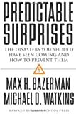 Predictable Surprises, Max H. Bazerman and Michael D. Watkins, 1591391784