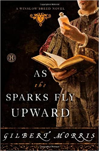 As the Sparks Fly Upward (Winslow Breed Novel)