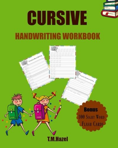 Cursive Handwriting Workbook!: Beginner Cursive Writing for KIDS, Alphabet A-Z, Numbers 0-20, Words, Sentences, Colors, Seasons, Months, Cursive Writing,Lots Lots of FUN Activities!