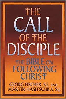The Call of the Disciple: The Bible and Following Christ (Ashpile) by Georg Fischer (1999-05-03)