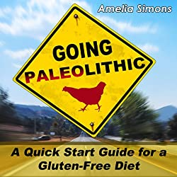 Going Paleolithic: A Quick Start Guide for a Gluten-Free Diet