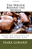 The Writer Behind the Words, Dara Girard, 0977019152