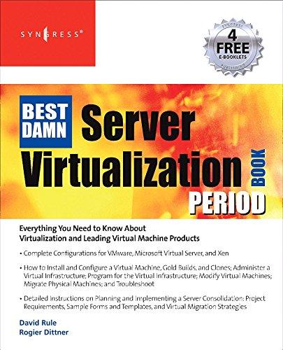 The Best Damn Server Virtualization Book Period: Including Vmware, Xen, and Microsoft Virtual Server