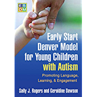 Early Start Denver Model for Young Children with Autism: Promoting Language, Learning, and Engagement (English Edition)