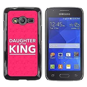 Be Good Phone Accessory // Dura Cáscara cubierta Protectora Caso Carcasa Funda de Protección para Samsung Galaxy Ace 4 G313 SM-G313F // BIBLE Daugther Of The King