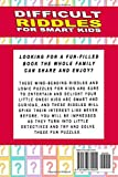 Difficult Riddles for Smart Kids: Riddles And Brain Teasers For The Whole Family to share