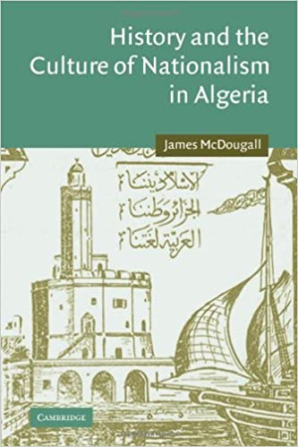 History and the Culture of Nationalism in Algeria (Cambridge Middle East Studies)