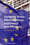 European Union Administration : Legitimacy and Efficiency, Nedergaard, Peter N. E., 9004155732