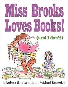 6824bd1cc39a7 Miss Brooks Loves Books (And I Don t)  Barbara Bottner