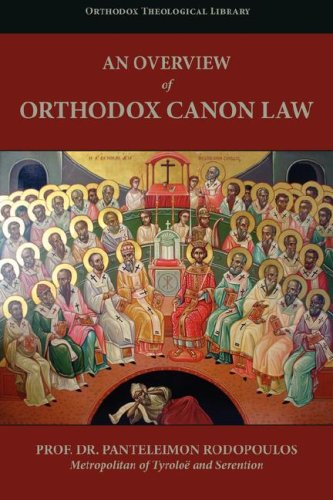 An Overview of Orthodox Canon Law (Orthodox, Theological Library) Panteleimon Rodopoulos