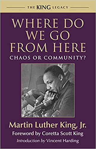 Book Where Do We Go from Here: Chaos or Community? (King Legacy)