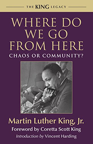 Books : Where Do We Go from Here: Chaos or Community? (King Legacy)