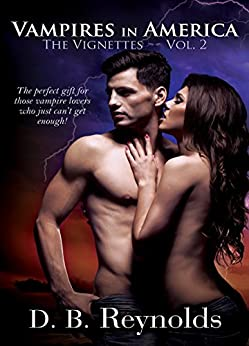 Vampires in America: The Vignettes - Volume 2 by [Reynolds, D. B.]