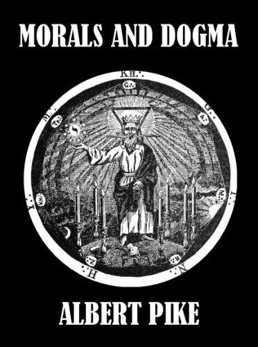 Morals And Dogma Illustrated Kindle Edition By Albert Pike