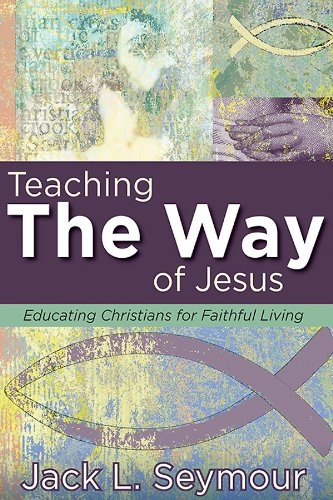 Teaching the way of jesus educating christians for faithful living teaching the way of jesus educating christians for faithful living by seymour jack fandeluxe Image collections